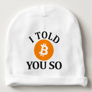 I Told You So Bitcoin Baby Beanie