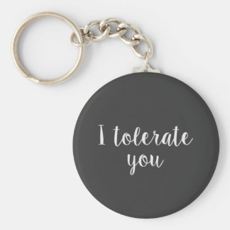 I tolerate you basic round button key ring