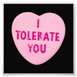 I Tolerate You Valentine's Day Heart Candy Photograph