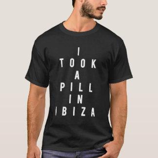 I took a pill in Ibiza T-Shirt