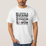I Took a Stand Against Throat Cancer and Won Tshirt