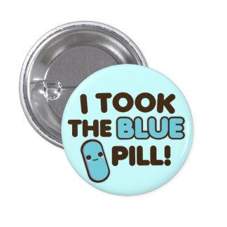 I Took The Blue Pill! 3 Cm Round Badge
