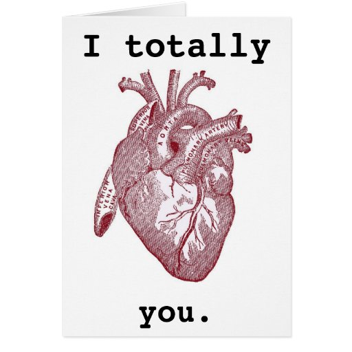 I totally heart you. card