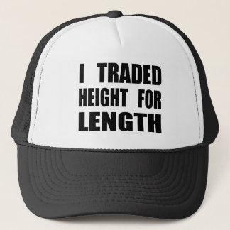 I Traded Height For Length Trucker Hat