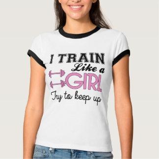 I Train Like a Girl Tee Shirt