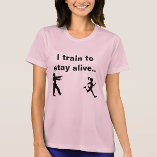 I train to stay alive zombie running shirt