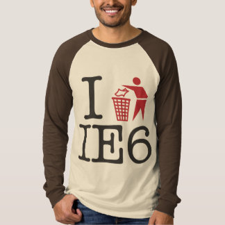 I trash IE6 T Shirt