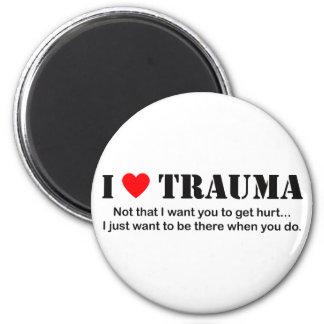 I ♥ Trauma 6 Cm Round Magnet