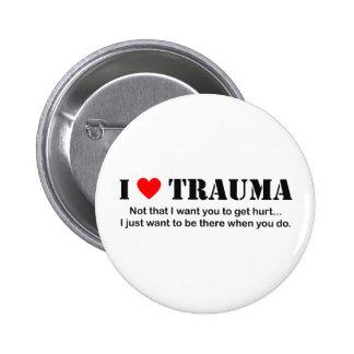 I ♥ Trauma 6 Cm Round Badge