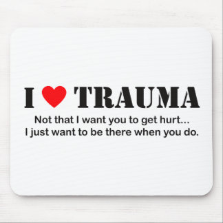 I ♥ Trauma Mouse Mat