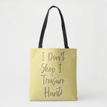 I Treasure Hunt Shopper Slogan Tote Bag