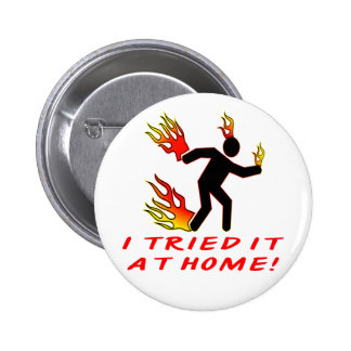 I Tried It At Home Don't Try This At Home 6 Cm Round Badge