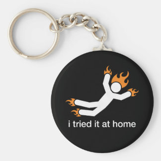 i tried it at home - i do all my own stunts funny basic round button key ring