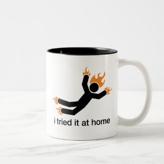 i tried it at home - i do all my own stunts funny Two-Tone coffee mug