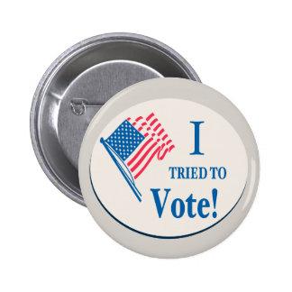 I tried To Vote! 6 Cm Round Badge