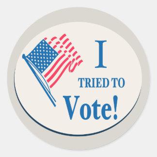I tried To Vote! Round Sticker