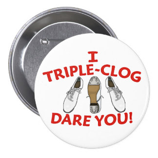 I Triple-Clog Dare You Large Pins