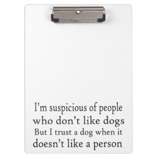 I Trust Dogs Clipboard