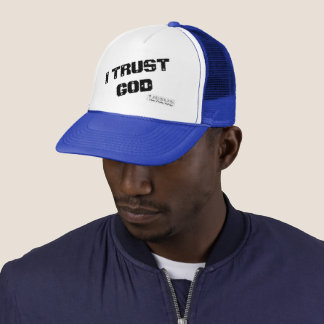 I Trust God Trucker Hat