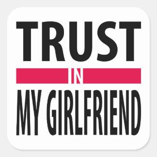 I trust in my girlfriend square sticker