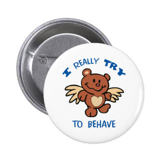 I TRY TO BEHAVE 2 INCH ROUND BUTTON