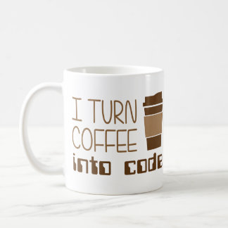 I Turn Coffee Into Programming Code Coffee Mug