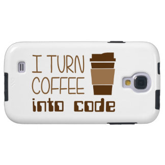 I Turn Coffee Into Programming Code Galaxy S4 Case