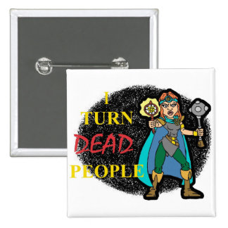 I Turn Dead People Pins