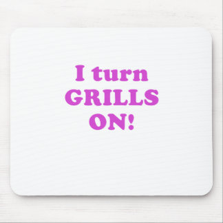 I Turn Grills On Mousepads