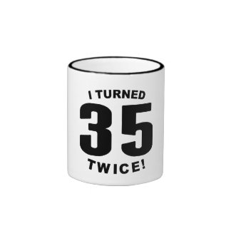 I Turned 35 Twice! 70th Birthday Ringer Mug