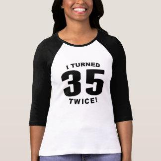 I Turned 35 Twice! 70th Birthday Tee Shirts