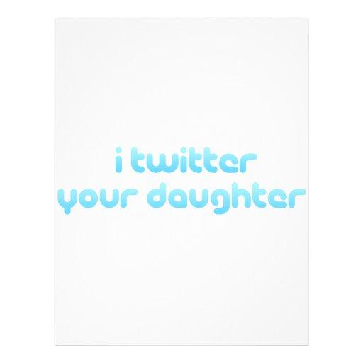 i twitter your daughter custom flyer