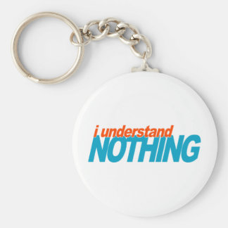 I Understand Nothing Key Chain