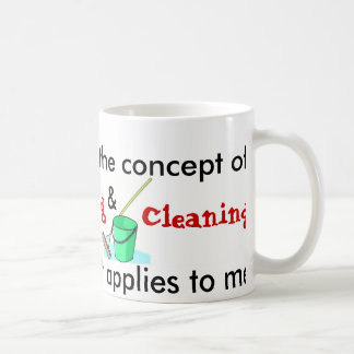 I Understand The Concept Of Cooking And Cleaning Coffee Mug