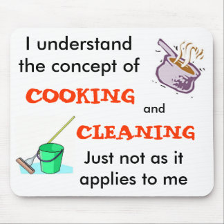 I Understand The Concept Of Cooking & Cleaning Mouse Pad