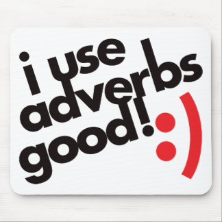 I Use Adverbs Good - Red Mouse Pad