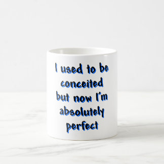 I used to be conceited coffee mug