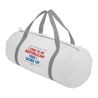 I used to be Republican, then I wokeup Gym Duffel Bag