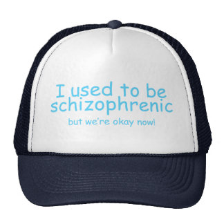 I used to be schizophrenic mesh hat