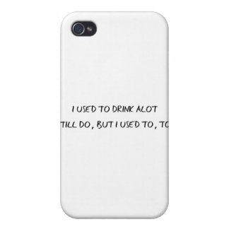 I Used To Drink A Lot iPhone 4 Case