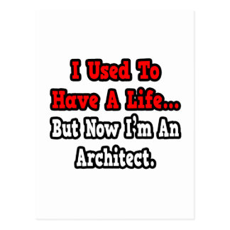 I Used to Have a Life...Architect Postcard