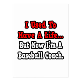 I Used to Have a Life...Baseball Coach Postcard