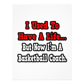 I Used to Have a Life...Basketball Coach 21.5 Cm X 28 Cm Flyer