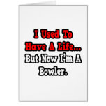 I Used to Have a Life...Bowler Cards