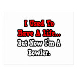 I Used to Have a Life...Bowler Post Card