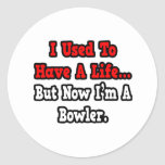 I Used to Have a Life...Bowler Round Stickers