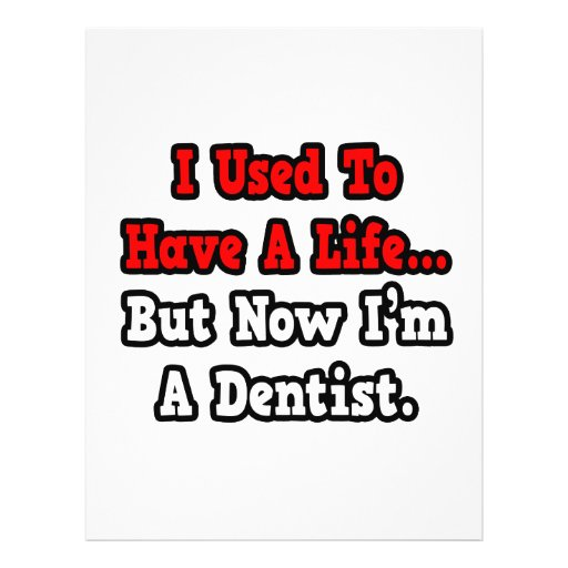 I Used to Have a Life...Dentist Personalized Flyer