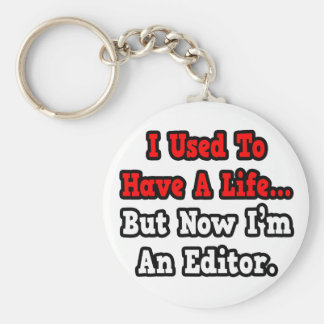 I Used to Have a Life...Editor Basic Round Button Key Ring