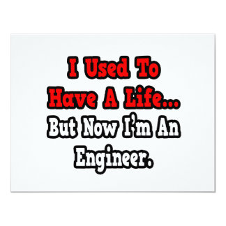 I Used to Have a Life...Engineer 11 Cm X 14 Cm Invitation Card