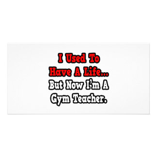 I Used to Have a Life Gym Teacher Photo Card Template